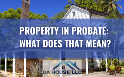 A Property in Maui, HI is in Probate: What Does That Mean?